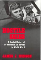 Hostile Skies A Combat History of the American Air Service in World War I