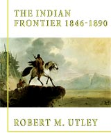 The Indian Frontier, 1846-1890 Revised Edition