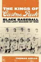 The Kings of Casino Park Black Baseball in the Lost Season of 1932