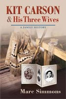 Kit Carson and His Three Wives A Family History