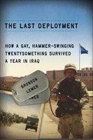 The Last Deployment How a Gay, Hammer-Swinging Twentysomething Survived a Year in Iraq