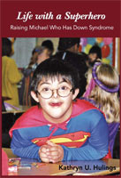 Life with a Superhero Raising Michael Who Has Down Syndrome