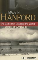 Made in Hanford The Bomb That Changed the World