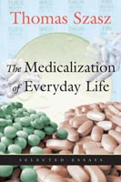 The Medicalization of Everyday Life Selected Essays