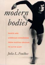 Modern Bodies Dance and American Modernism from Martha Graham to Alvin Ailey