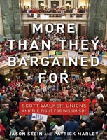 More Than They Bargained For Scott Walker, Unions, and the Fight for Wisconsin