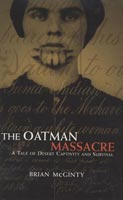 The Oatman Massacre A Tale of Desert Captivity and Survival