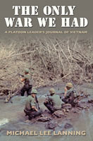 The Only War We Had A Platoon Leader's Journal of Vietnam