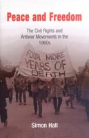 Peace and Freedom The Civil Rights and Antiwar Movements in the  1960s