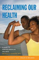 Reclaiming Our Health A Guide to African American Wellness