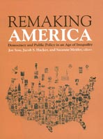 Remaking America Democracy and Public Policy in an Age of Inequality