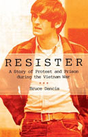 Resister A Story of Protest and Prison during the Vietnam War