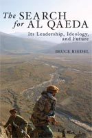 The Search for Al Qaeda Its Leadership, Ideology, and Future
