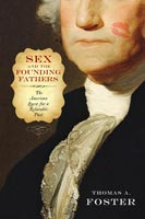 Sex and the Founding Fathers The American Quest for a Relatable Past
