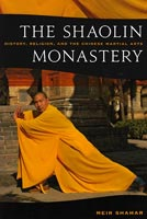 The Shaolin Monastery History, Religion, and the Chinese Martial Arts