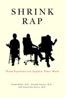 Shrink Rap Three Psychiatrists Explain Their Work