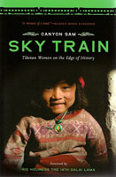 Sky Train Tibetan Women on the Edge of History