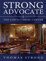 Strong Advocate The Life of a Trial Lawyer