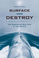 Surface and Destroy The Submarine Gun War in the Pacific