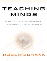 Teaching Minds How Cognitive Science Can Save Our Schools