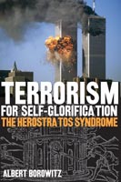 Terrorism for Self-Glorification The Herostratos Syndrome