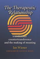The Therapeutic Relationship Transference, Countertransference, and the Making of Meaning