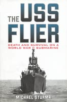 The USS Flier Death and Survival on a World War II Submarine