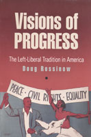 Visions of Progress The Left-Liberal Tradition in America