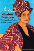A New Orleans Voudou Priestess The Legend and Reality of Marie Laveau