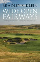 Wide Open Fairways A Journey across the Landscapes of Modern Golf