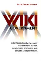 Wiki Government How Technology Can Make Government Better, Democracy Stronger, and Citizens More Powerful