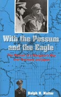 With the Possum and the Eagle The Memoir of a Navigator's War Over Germany and Japan