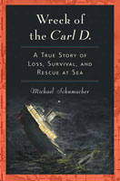 Wreck of the Carl D. A True Story of Loss, Survival, and Rescue at Sea