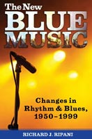 The New Blue Music Changes in Rhythm & Blues, 1950-1999